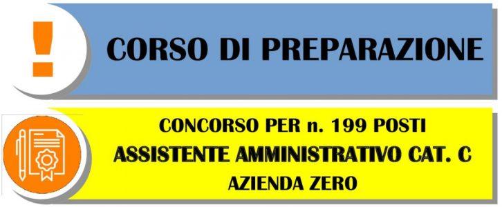 CORSO DI PREPARAZIONE AL CONCORSO PER 199 POSTI DI ASSISTENTE AMMINISTRATIVO AZIENDA ZERO